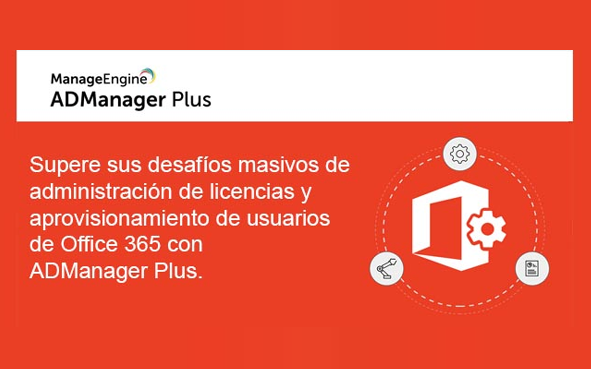 Optimización del aprovisionamiento de usuarios de Office 365 con ADManager Plus